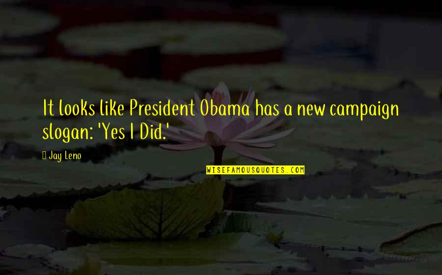 I Like Quotes By Jay Leno: It looks like President Obama has a new