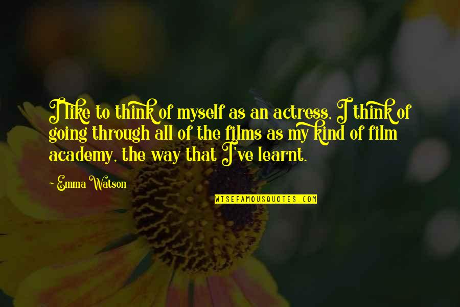 I Like The Way You Think Quotes By Emma Watson: I like to think of myself as an