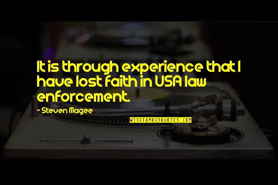 I Lost Faith Quotes By Steven Magee: It is through experience that I have lost