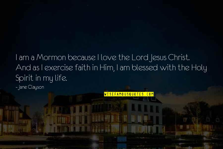 I Love Him Quotes By Jane Clayson: I am a Mormon because I love the