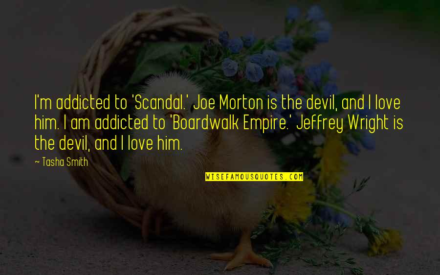 I Love Him Quotes By Tasha Smith: I'm addicted to 'Scandal.' Joe Morton is the