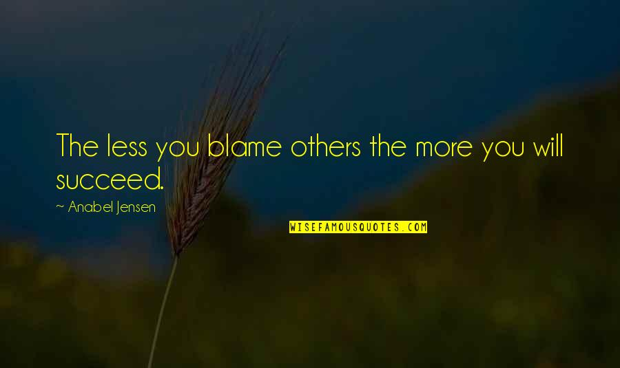I Love Lamborghini Quotes By Anabel Jensen: The less you blame others the more you