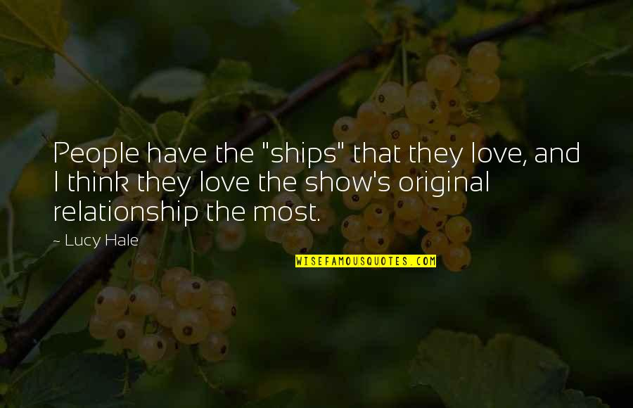 """I Love Lucy Quotes By Lucy Hale: People have the """"ships"""" that they love, and"""