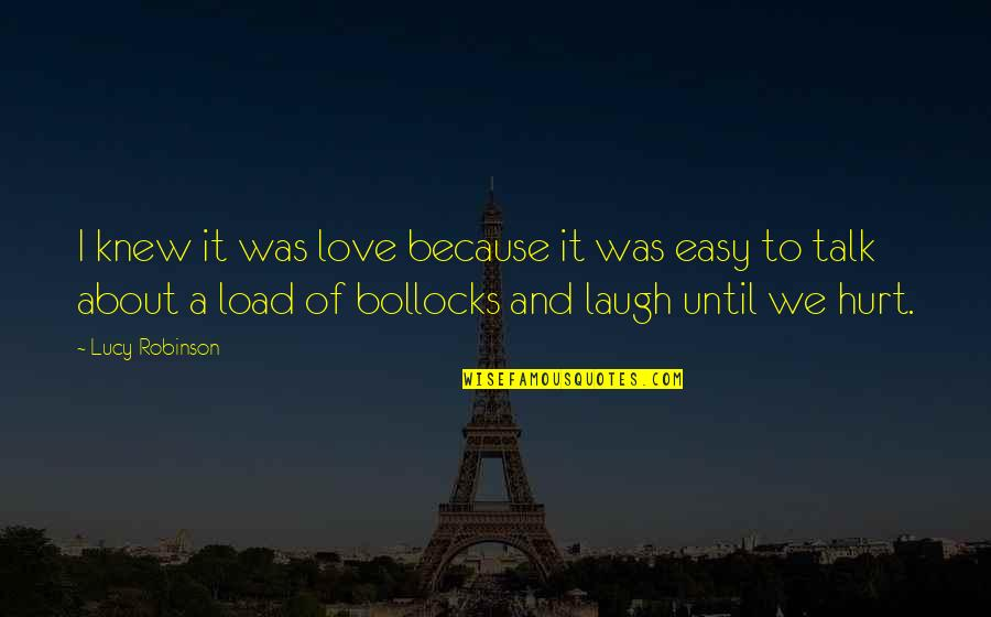 I Love Lucy Quotes By Lucy Robinson: I knew it was love because it was