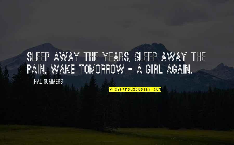 I Love My Dream Girl Quotes By Hal Summers: Sleep away the years, sleep away the pain,