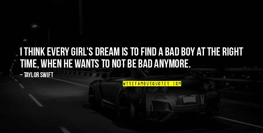 I Love My Dream Girl Quotes By Taylor Swift: I think every girl's dream is to find
