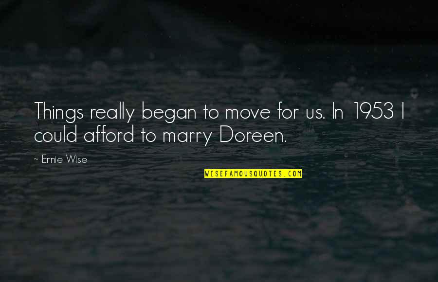I Love My Husband Poems And Quotes By Ernie Wise: Things really began to move for us. In