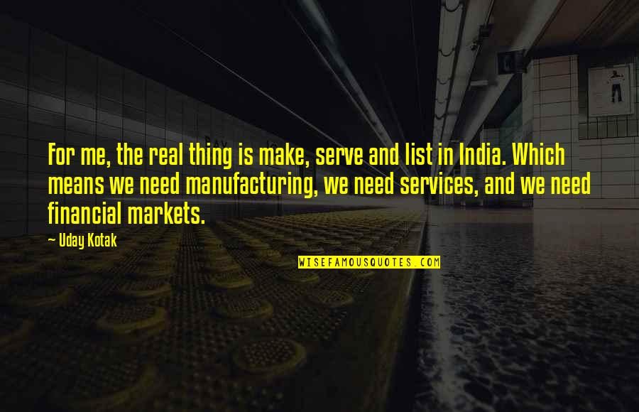 I Love My Husband Poems And Quotes By Uday Kotak: For me, the real thing is make, serve