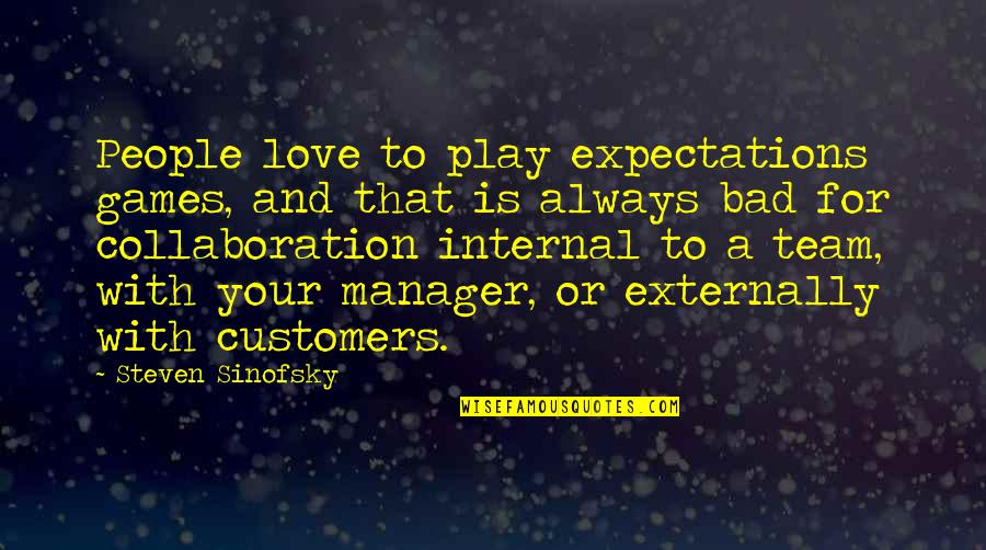 I Love My Manager Quotes By Steven Sinofsky: People love to play expectations games, and that