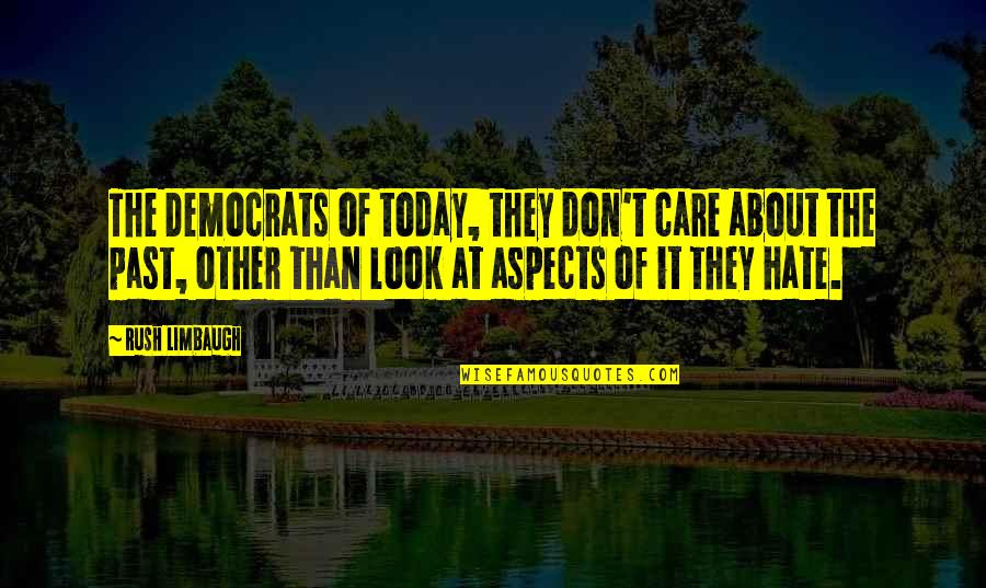 I Love My Unborn Baby So Much Quotes By Rush Limbaugh: The Democrats of today, they don't care about