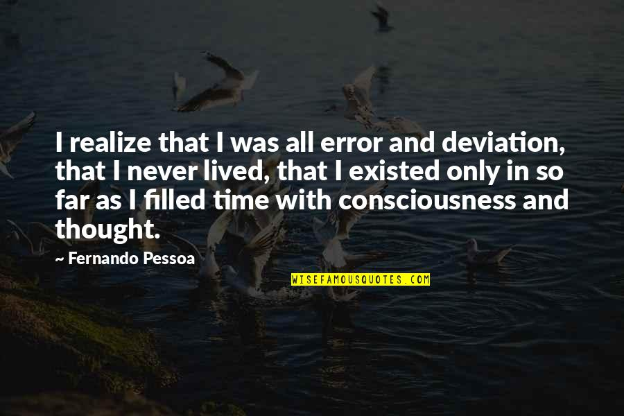 I Love Soca Quotes By Fernando Pessoa: I realize that I was all error and