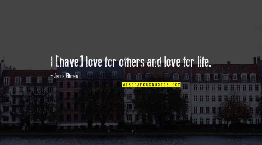I Love Soca Quotes By Jenna Elfman: I [have] love for others and love for