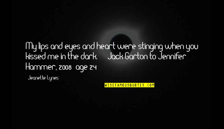 I Love When We Kiss Quotes By Jeanette Lynes: My lips and eyes and heart were stinging