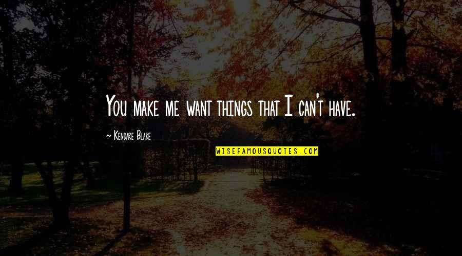 I Love You Even If You Hurt Me Quotes By Kendare Blake: You make me want things that I can't