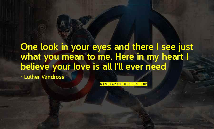 I Love You Mean Quotes By Luther Vandross: One look in your eyes and there I
