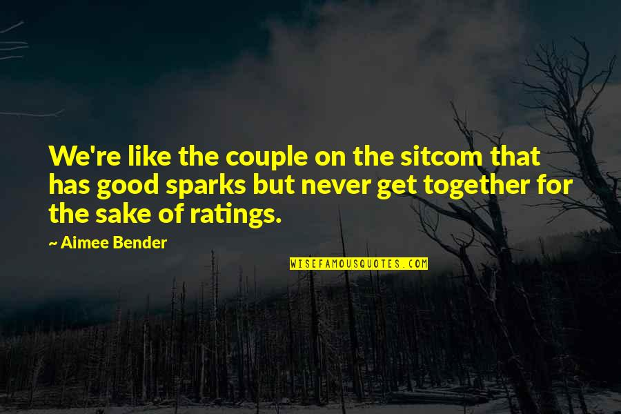 I Love You Too Funny Quotes By Aimee Bender: We're like the couple on the sitcom that