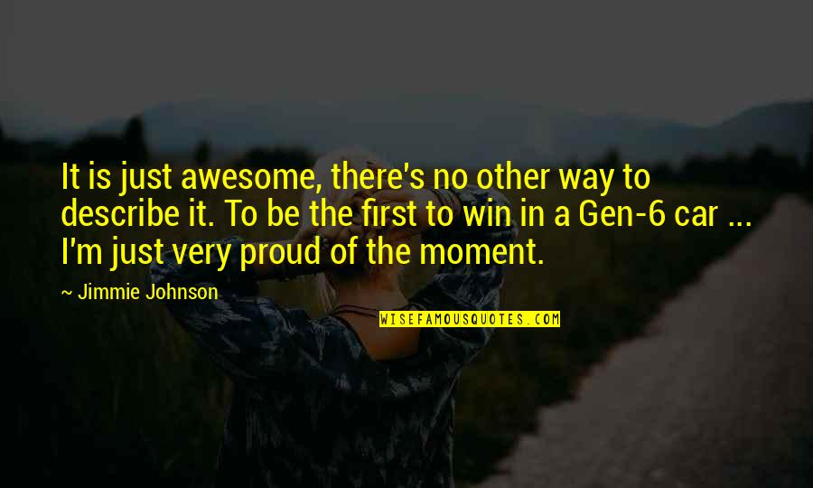 I M Awesome Quotes By Jimmie Johnson: It is just awesome, there's no other way