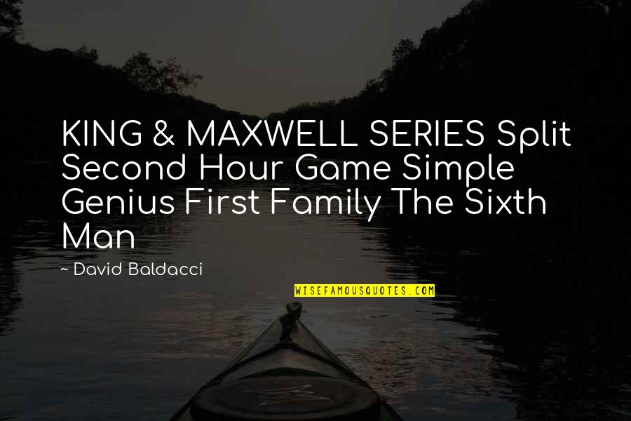 I ' M Simple Man Quotes By David Baldacci: KING & MAXWELL SERIES Split Second Hour Game