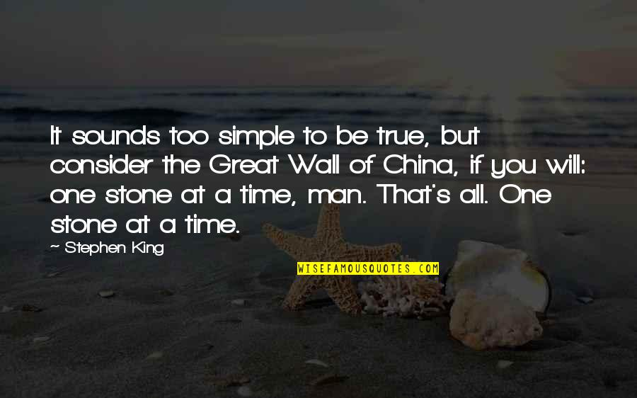 I ' M Simple Man Quotes By Stephen King: It sounds too simple to be true, but
