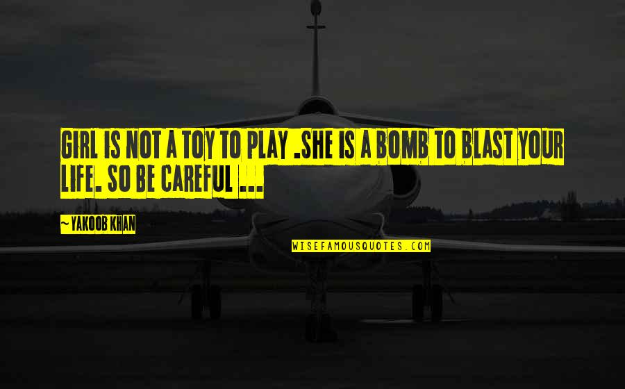 I May Not Be Perfect Funny Quotes By Yakoob Khan: Girl is not a toy to play .She