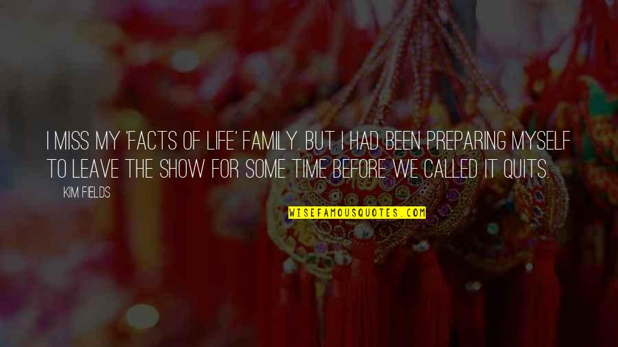 I Miss Family Quotes By Kim Fields: I miss my 'Facts of Life' family. But