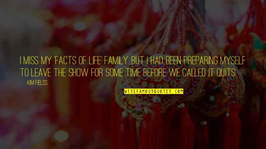 I Miss My Family Quotes By Kim Fields: I miss my 'Facts of Life' family. But