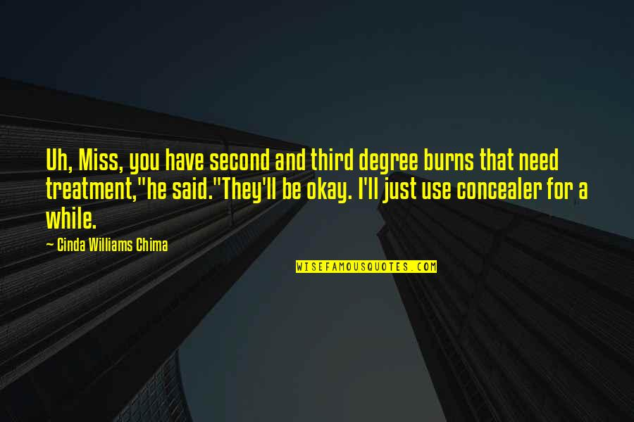 I Miss You Quotes By Cinda Williams Chima: Uh, Miss, you have second and third degree