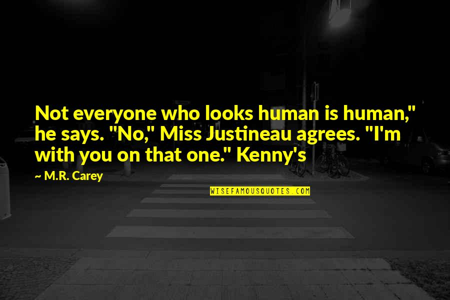 """I Miss You With Quotes By M.R. Carey: Not everyone who looks human is human,"""" he"""