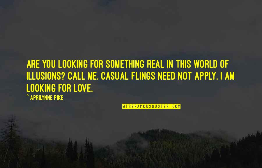 I Need This Quotes By Aprilynne Pike: Are you looking for something real in this