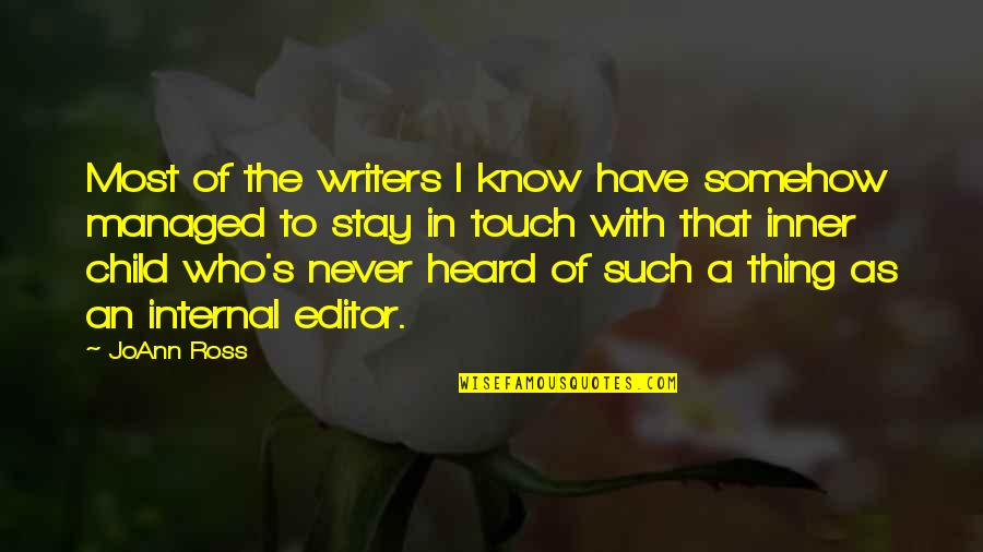 I Never Know Quotes By JoAnn Ross: Most of the writers I know have somehow