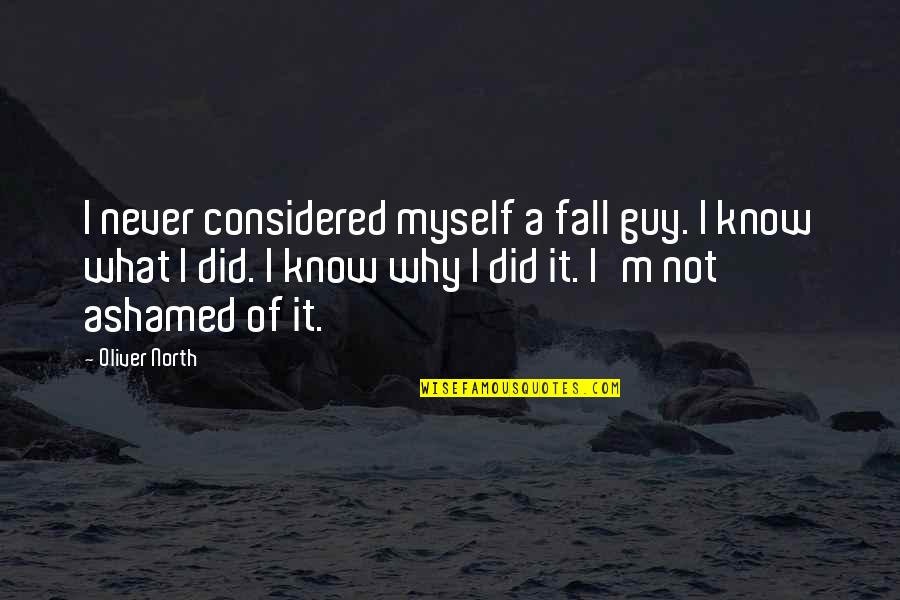 I Never Know Quotes By Oliver North: I never considered myself a fall guy. I