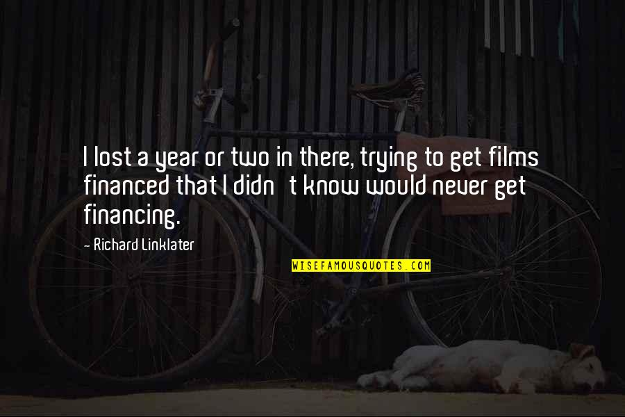 I Never Know Quotes By Richard Linklater: I lost a year or two in there,