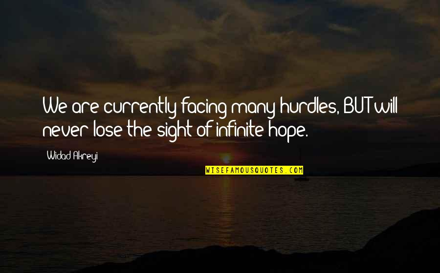 I Never Lose My Hope Quotes By Widad Akreyi: We are currently facing many hurdles, BUT will