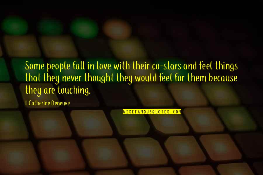 I Never Thought I Would Fall In Love Quotes By Catherine Deneuve: Some people fall in love with their co-stars
