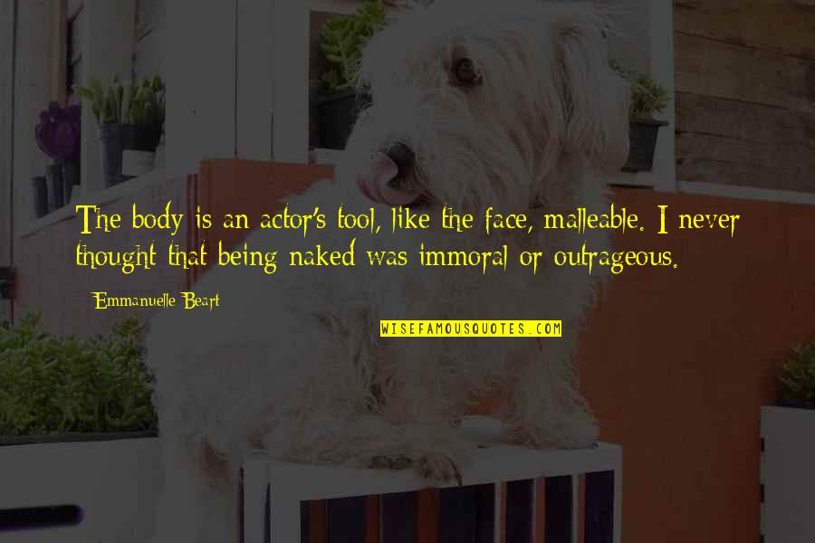 I Never Thought That Quotes By Emmanuelle Beart: The body is an actor's tool, like the