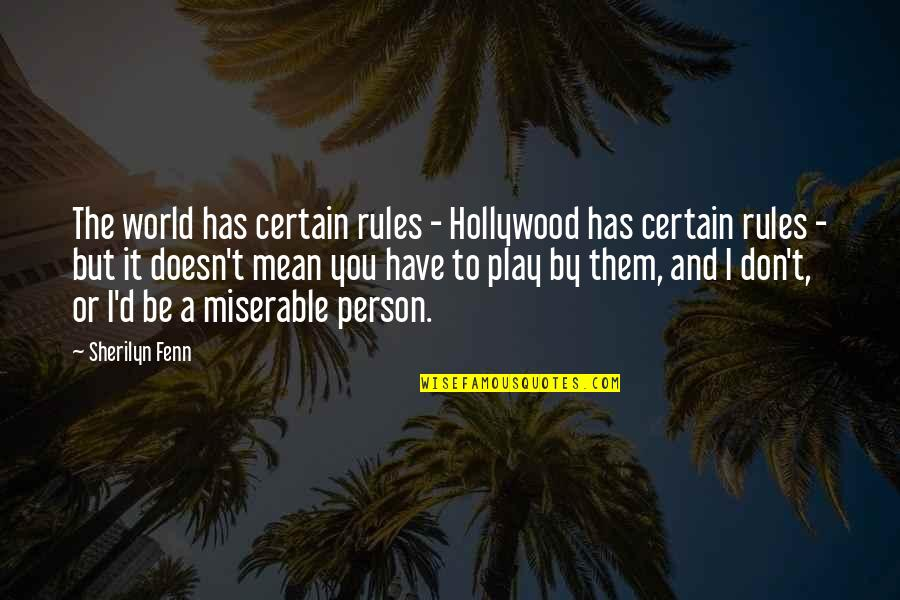 I Play By My Own Rules Quotes By Sherilyn Fenn: The world has certain rules - Hollywood has