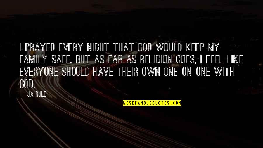 I Prayed Quotes By Ja Rule: I prayed every night that God would keep