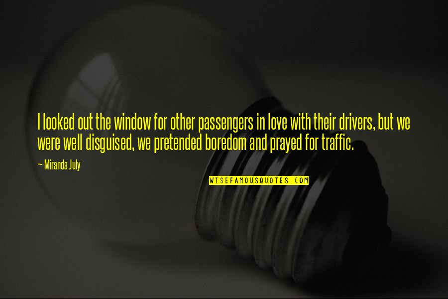 I Prayed Quotes By Miranda July: I looked out the window for other passengers