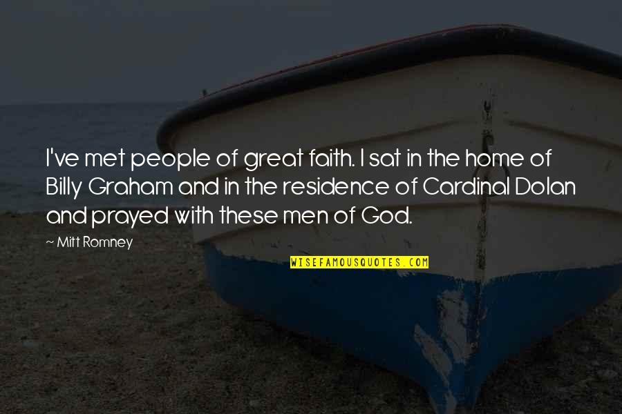 I Prayed Quotes By Mitt Romney: I've met people of great faith. I sat