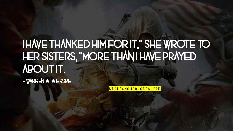 """I Prayed Quotes By Warren W. Wiersbe: I have thanked Him for it,"""" she wrote"""