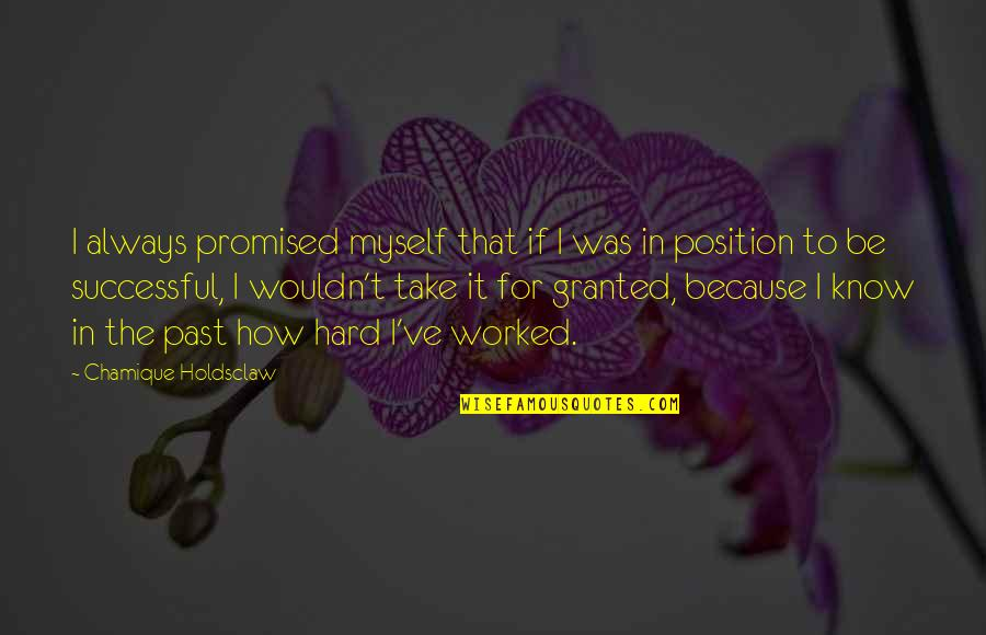 I Promised Myself Quotes By Chamique Holdsclaw: I always promised myself that if I was