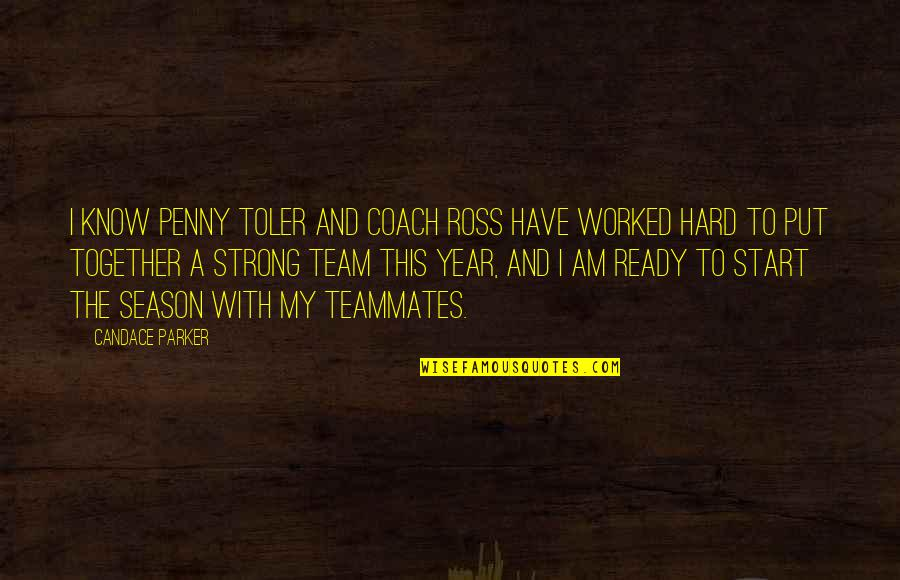 I Ready Quotes By Candace Parker: I know Penny Toler and coach Ross have