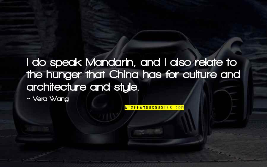 I Relate To That Quotes By Vera Wang: I do speak Mandarin, and I also relate