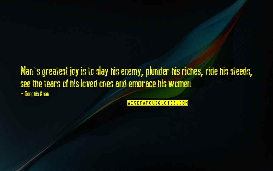 I Ride For My Man Quotes By Genghis Khan: Man's greatest joy is to slay his enemy,