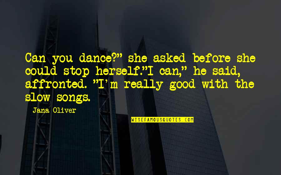 """I Said I Love You Quotes By Jana Oliver: Can you dance?"""" she asked before she could"""