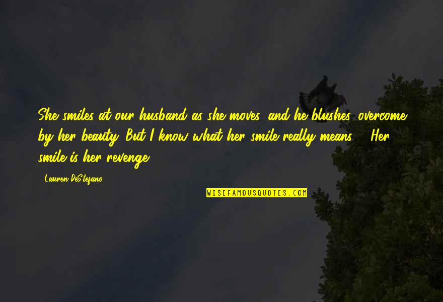 I Still Love You No Matter What Quotes By Lauren DeStefano: She smiles at our husband as she moves,