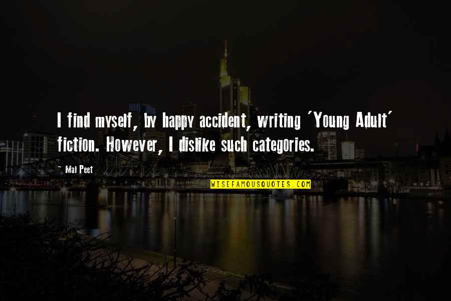 I Used To Believe In Love Quotes By Mal Peet: I find myself, by happy accident, writing 'Young