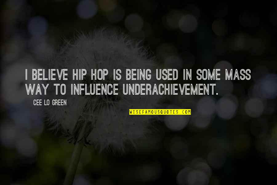 I Used To Believe Quotes By Cee Lo Green: I believe hip hop is being used in
