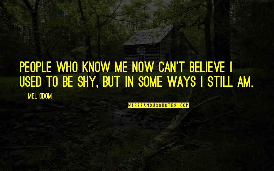 I Used To Believe Quotes By Mel Odom: People who know me now can't believe I