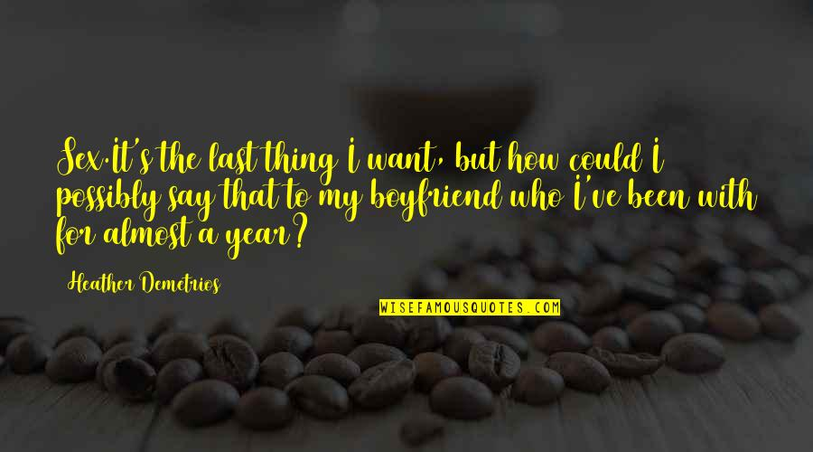 I Want A Boyfriend Quotes: top 37 famous quotes about I Want ...